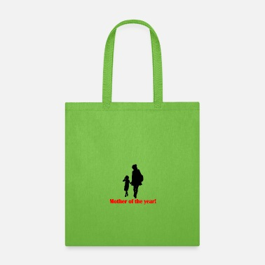Mother Of The Year Mother of the year! - Tote Bag