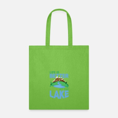 Lake Lake Life Life is Better at the Lake - Tote Bag