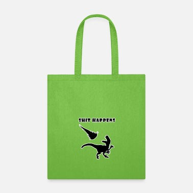 Worst dinosaurs shit happens - Tote Bag