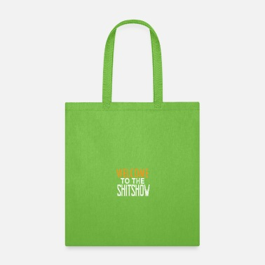 Word Welcome to the shitshow - Tote Bag