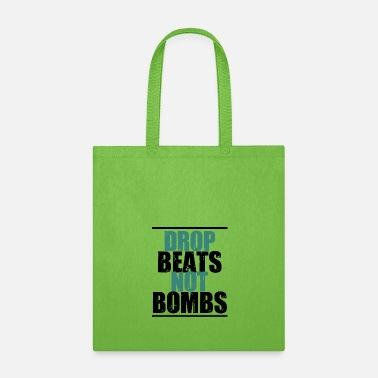 Deejay Drop beats not bombs music Party Festival Motive - Tote Bag