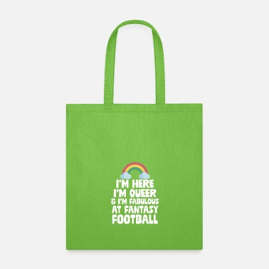 Bet I'm Here I'm Queer And I Suck At Fantasy Football - Tote Bag