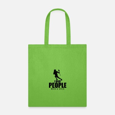 People Funny I Beat People With a Stick Lacrosse LAX - Tote Bag