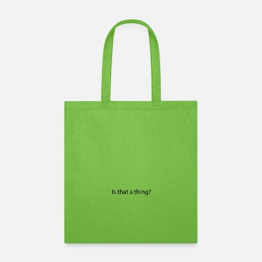Horizontal Is that a thing? Cool Youth Kids Culture - Tote Bag