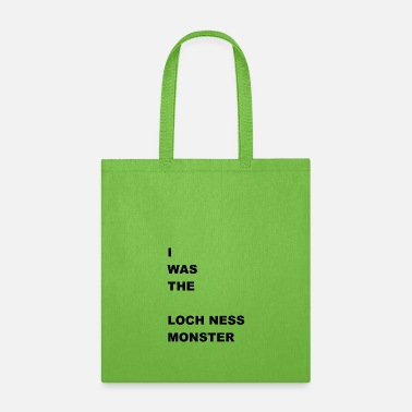 Loch Ness Monster i WAS The Loch Ness Monster - Tote Bag