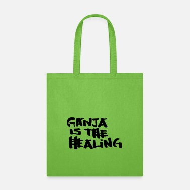 Healing Ganja is the Healing - Tote Bag