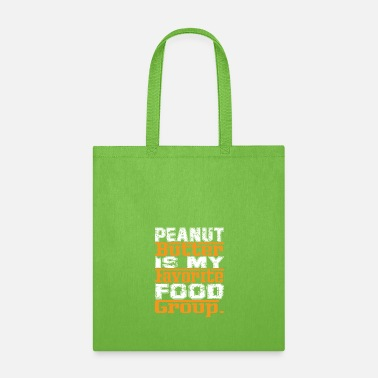 Peanut Butter Is My Favorite Food Group T-Shirt - Tote Bag