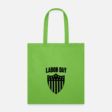 Labor Labor Day - Tote Bag