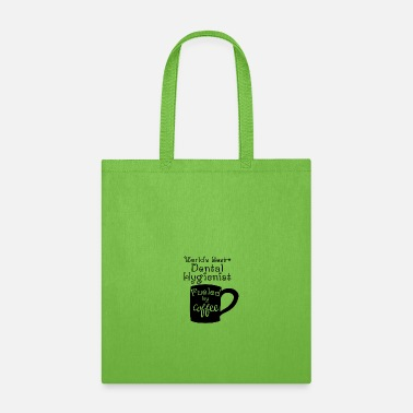 Dental World's Best Dental Hygienist Fueled By Coffee - Tote Bag