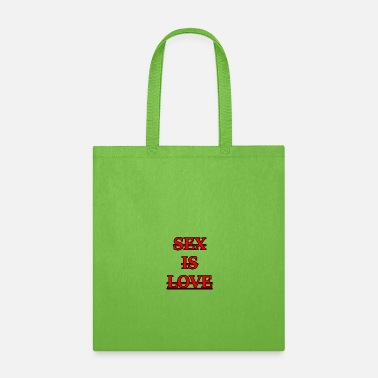 Sex Sayings Sex is love saying design gift - Tote Bag