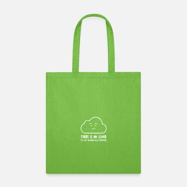 Cloud There Is No Cloud - Tote Bag