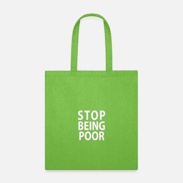 Poor Poor Stop - Tote Bag