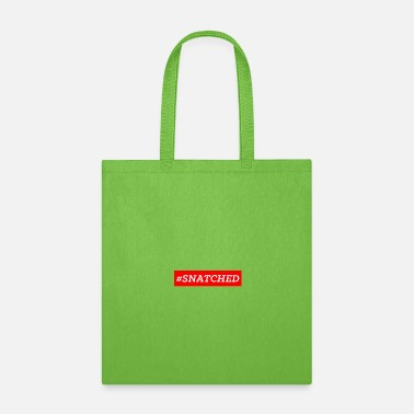 Snatch #SNATCHED OFFICIAL - Tote Bag