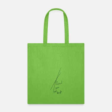 Mark Something Your Mark - Tote Bag