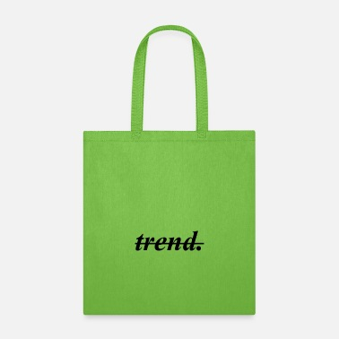 Trend trend. - Tote Bag