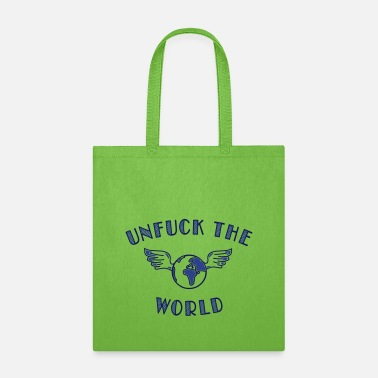Us unfuck the world - Tote Bag