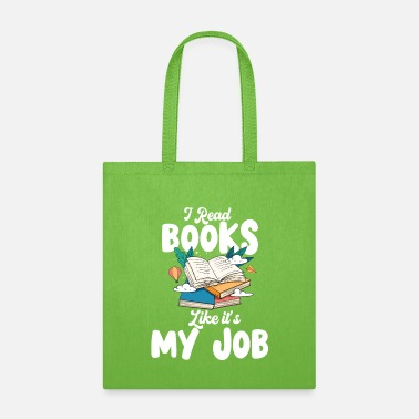 English Teacher I Read Books Like It's My Job Book Lover Librarian - Tote Bag