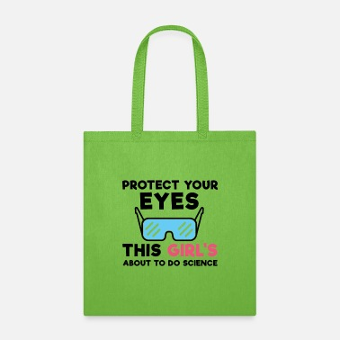 Laboratory Protect Your Eyes This Girl's About To Do Science - Tote Bag
