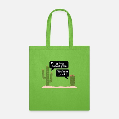 Breakup I'm Going To Desert You - Tote Bag