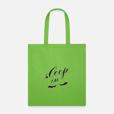 Sleep In Sleep In - Tote Bag