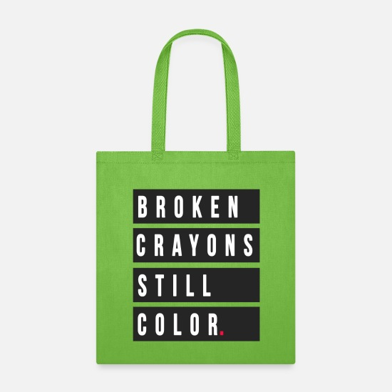 Mental Bags & Backpacks - Broken Crayons Still Color | Mental Health - Tote Bag lime green