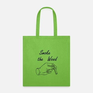 Kick Weed Saying - Tote Bag