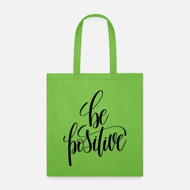 Look Good Be Positive - Tote Bag
