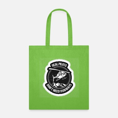 Real Pilots Don t Need Runways Helicopter Art - Tote Bag