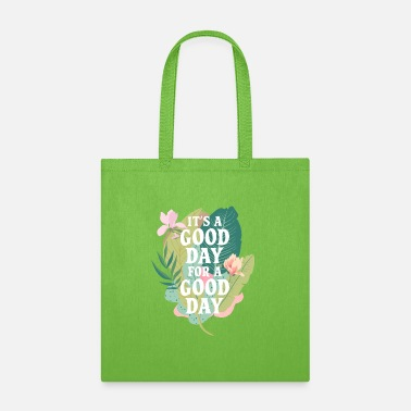 Good Day Floral Good day for a good day - Tote Bag