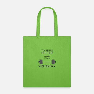 Weightlifting Fitness Gym design, To being better - Tote Bag