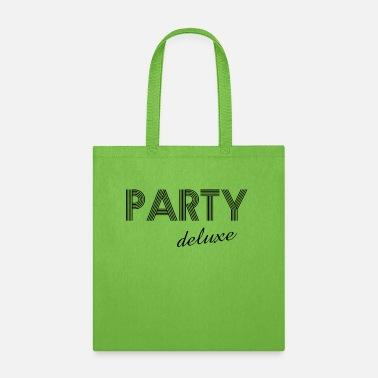 Deluxe Party deluxe - Tote Bag