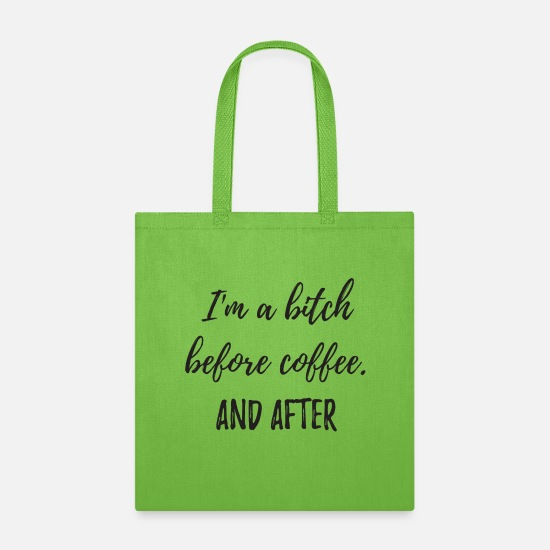 Provocation Bags & Backpacks - I'm a Bitch before coffee. And After - Tote Bag lime green
