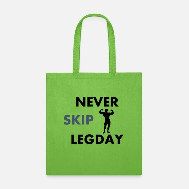 Never skip Legday - Tote Bag