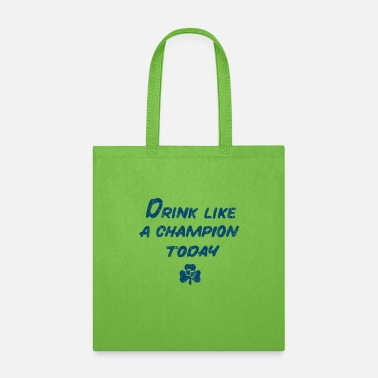 Drink Like a Champion - Tote Bag