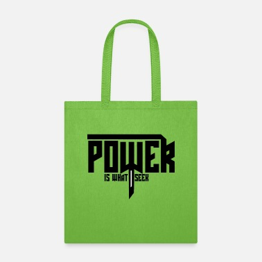 POWER IS WHAT I SEEK- Apparels for Men and Women - Tote Bag