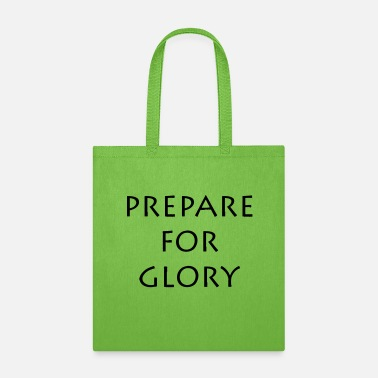 Prepare Prepare for glory - Tote Bag