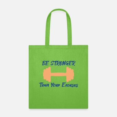 be stronger than your excuses - Tote Bag