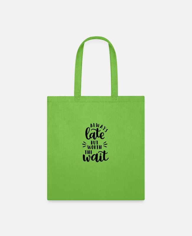 Late Risers Bags & Backpacks - always late but worth the wait - Tote Bag lime green
