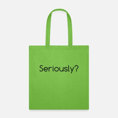 Sayings Seriously - Tote Bag