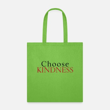 Choose Kindness by Wear Your Happiness - Tote Bag