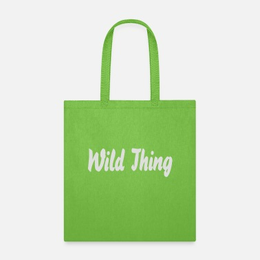 Wild Wild Thing - Tote Bag