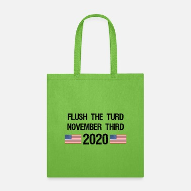 Party Flush the Turd November Third Anti-Trump - Tote Bag
