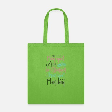 Mondays Stink MAY YOUR COFFEE BE STRONGER THAN YOUR MONDAY - Tote Bag