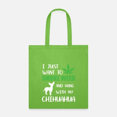 Smoking Smoke Weed and hang with my chihuahua - Tote Bag