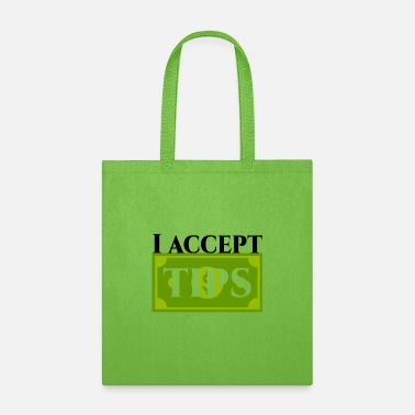 Tips Accept Tips,Tips - Tote Bag