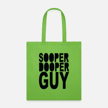 Sooper Dooper Guy 80s Slogan Design - Tote Bag