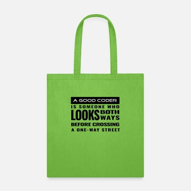 A Good Coder Is Someone Who Looks Both Ways - Tote Bag