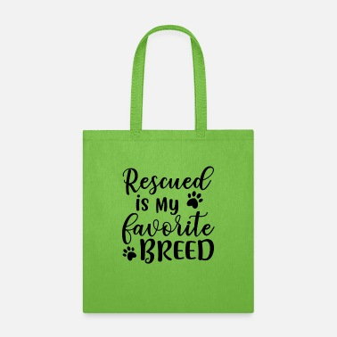 Puppie Rescued Is My Favorite Breed bw - Tote Bag