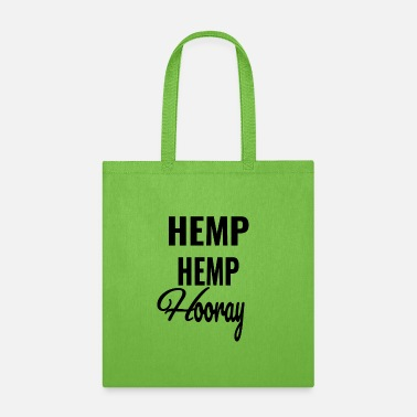 Hemp HEMP HEMP HOORAY - Tote Bag