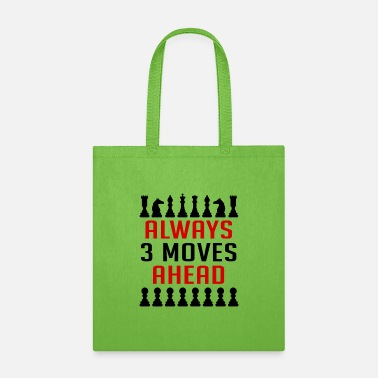 Move Always 3 Moves Ahead - Chess - Tote Bag